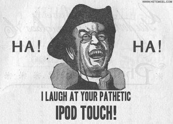 132026_I+laugh+at+your+pathetic%20iPod+Touch!.jpg